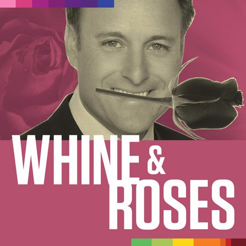 whine and roses